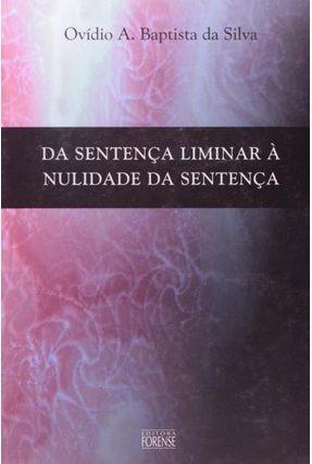 Da Sentenca Liminar a Nulidade da Sentenca - Silva,Ovidio Araujo Baptista | Tagrny.org