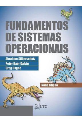 Fundamentos de Sistemas Operacionais - 9ª Ed. 2015 - Silberschatz,Abraham pdf epub