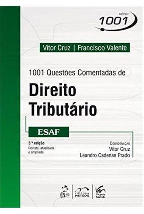 1001 Questões Comentadas de Direito Tributário - Esaf - Série 1001 - 3ª Ed. 2013 - Cruz,Vitor Prado,Leandro Cadenas | Nisrs.org