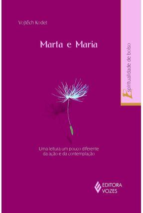 Marta e Maria - Uma Leitura um Pouco Diferente da Ação e da Contemplação - Kodet,Vojtéch pdf epub