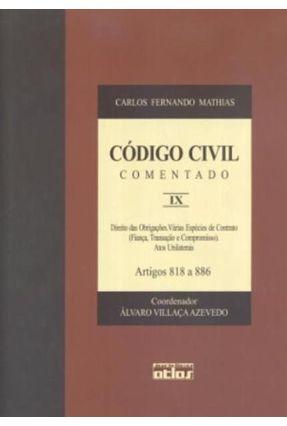 Código Civil Comentado IX - Artigos 818 a 886 - Mathias,Carlos Fernando | Tagrny.org