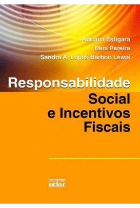 Responsabilidade Social e Incentivos Fiscais - Lewis,sandra A. ?lopes Barbon Pereira,Reni Estigara,Adriana | Hoshan.org