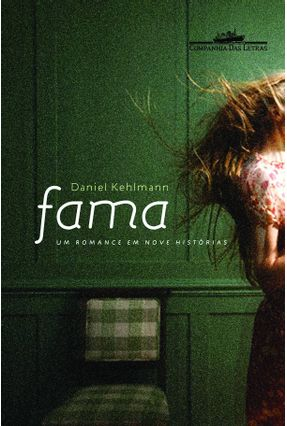 Fama - Um Romance Em Nove Histórias - Kehlmann,Daniel | Hoshan.org
