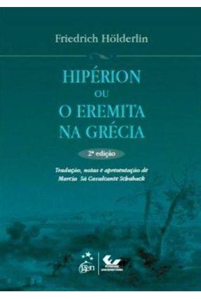 Hipérion Ou o Eremita Na Grécia - 2ª Ed. - Holderlin,Friedrich | Hoshan.org