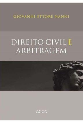Direito Civil e Arbitragem - Nanni,Giovanni Ettore | Hoshan.org