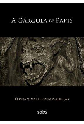 A Gárgula de Paris - Aguillar,Fernando Herren | Hoshan.org