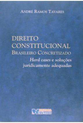 Direito Constitucional Brasileiro Concretizado - Tavares,Andre Ramos | Tagrny.org