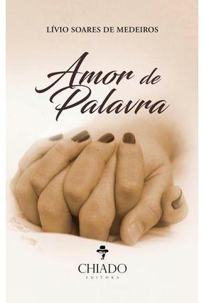 Amor de Palavra - Soares de Medeiros,Lívio   Nisrs.org