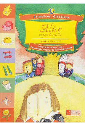 Alice No País do Espelho - Col. Primeiros Clássicos - Carroll,Lewis pdf epub