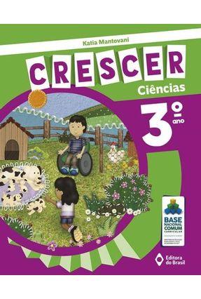 Coleção Crescer - Ciências - 3º Ano - Mantovani,Kátia | Nisrs.org