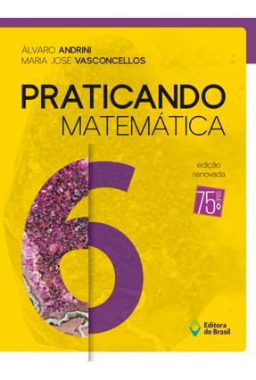 Praticando Matemática - 6º Ano - Andrini,Álvaro | Tagrny.org