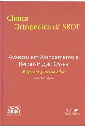 Edição antiga - Clínica Ortopédica da Sbot - Avanços Em Alongamento e Reconstrução Óssea - Sociedade Brasileira de Ortopedia e Traumatologia,Sbot pdf epub