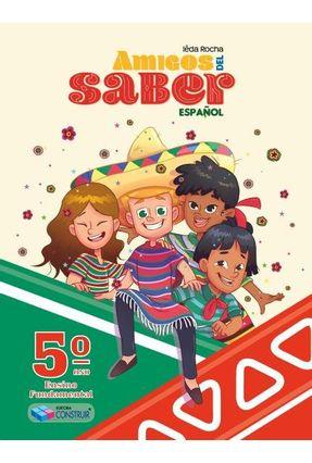 Amigos Del Saber - Español - 5° Ano - Rocha,Ieda | Hoshan.org