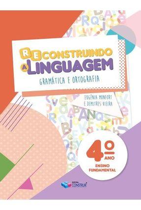 Reconstruindo A Linguagem - 4° Ano - Monfort,Eugênia Vieira,Demitres pdf epub