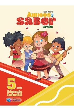 Amigos Del Saber - Español - 5 Anos - Rocha,Ieda | Hoshan.org