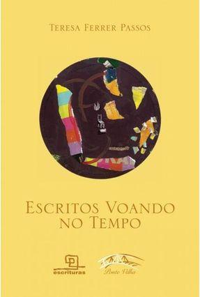 Escritos Voando No Tempo - Passos,Tereza Ferrer   Nisrs.org
