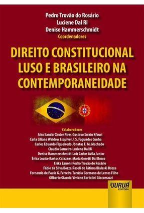 Direito Constitucional Luso E Brasileiro Na Contemporaneidade - Pedro Trovão do Rosário   Hoshan.org