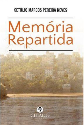 Memória Repartida - Col. Viagens na Ficção - Marcos Pereira Neves,Getúlio | Nisrs.org