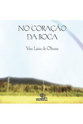 No Coração da Boca - Oliveira,Vera Lúcia de pdf epub