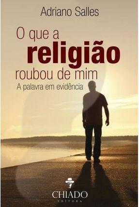 O Que A Religião Roubou De Mim - Col. Sentido Oculto - Salles,Adriano | Tagrny.org