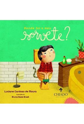 Aonde Foi Meu Sorvete? - Cardoso de Moura,Luciane | Nisrs.org