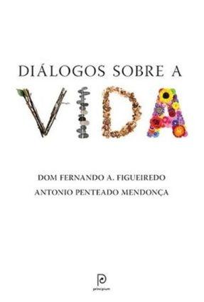 Diálogos Sobre A Vida - Mendonca,Antonio Penteado Forcellini,Fernando Antônio pdf epub