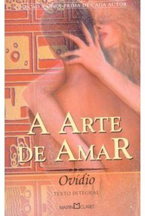 A Arte de Amar - Col. A Obra Prima de Cada Autor