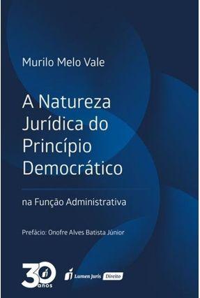 A Natureza Jurídica Do Princípio Democrático - Vale,Murilo Melo pdf epub