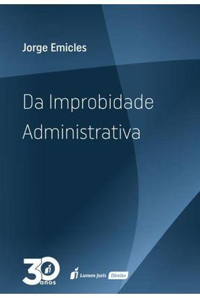Da Improbidade Administrativa - Emicles,Jorge | Hoshan.org