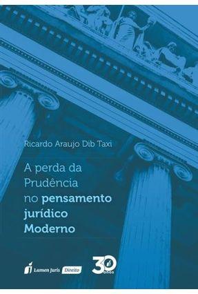 A Perda Da Prudência No Pensamento Jurídico Moderno - Taxi,Ricardo Araújo Dib pdf epub