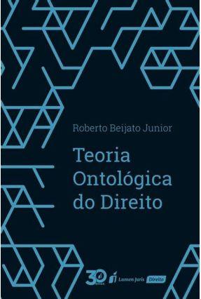 Teoria Ontológica Do Direito - Beijato Júnior,Roberto pdf epub