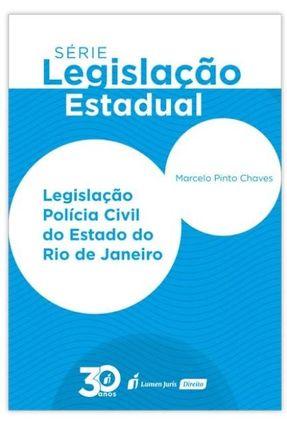 Legislação Polícia Civil Do Estado Do Rio De Janeiro - Chaves,Marcelo Pinto   Hoshan.org