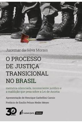 O Processo De Justiça Transicional No Brasil - Morais,Jucemar da Silva | Hoshan.org