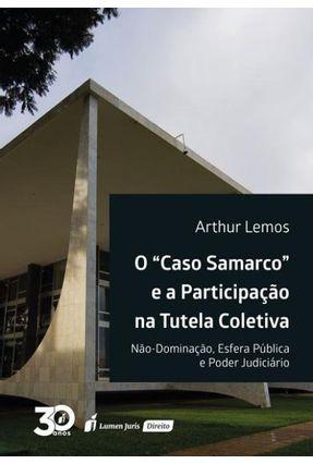 O Caso Samarco E A Participação Na Tutela Coletiva - Lemos,Arthur | Hoshan.org