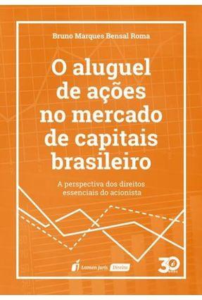 O Aluguel De Ações No Mercado De Capitais Brasileiro - Roma,Bruno Marques Bensal | Hoshan.org