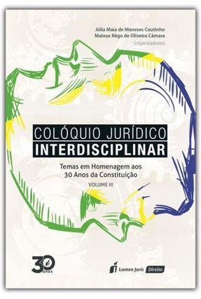 Colóquio Jurídico Interdisciplinar - Vol. III - Câmara,Mateus Rego de Oliveira Coutinho,Júlia Maia de Menezes pdf epub