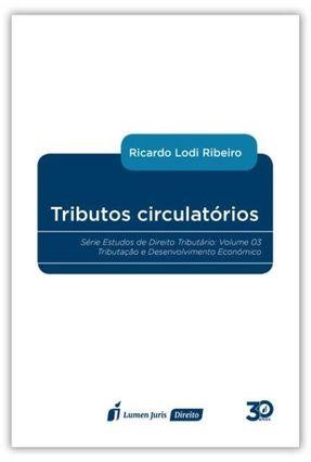 Tributos Circulatórios - Ribeiro,Ricardo Lodi | Hoshan.org