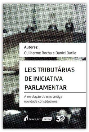 Leis Tributárias De Iniciativa Parlamentar - Barile,Daniel; Rocha | Hoshan.org