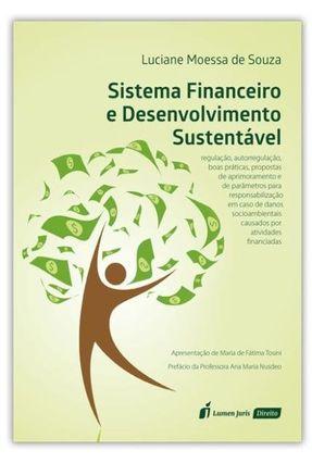 Sistema Financeiro E Desenvolvimento Sustentável - Souza,Luciana Moessa de | Hoshan.org
