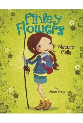 Nature Calls - Finley Flowers - Young,Jessica | Hoshan.org