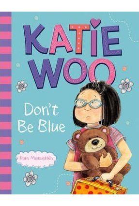Katie Woo, Don't Be Blue - Manushkin,Fran   Hoshan.org