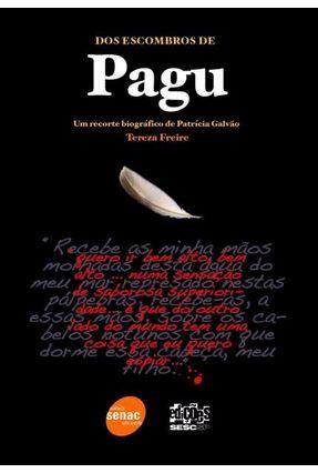 Dos Escombros de Pagu - Um Recorte Biográfico de Patrícia Galvão - Freire,Tereza   Nisrs.org