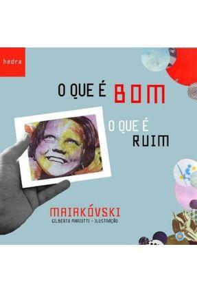 O Que É Bom - o Que É Ruim - Maiakóvski,Vladimir   Hoshan.org