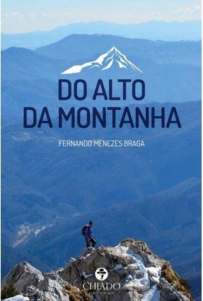 Do Alto da Montanha - Col. Palavras Soltas - Braga,Fernando Menezes   Hoshan.org