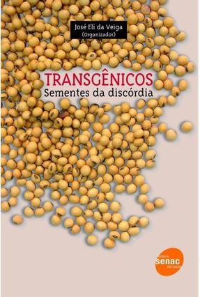 Transgênicos - Sementes da Discórdia - Veiga,Jose Eli   Tagrny.org
