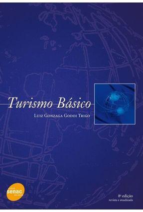 Turismo Básico - 8ª Ed. 2009 - Trigo,Luiz Gonzaga Godoi | Hoshan.org