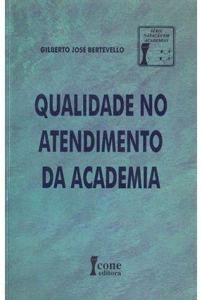 Qualidade No Atendimento da Academia - Bertevello,Gilberto Jose pdf epub