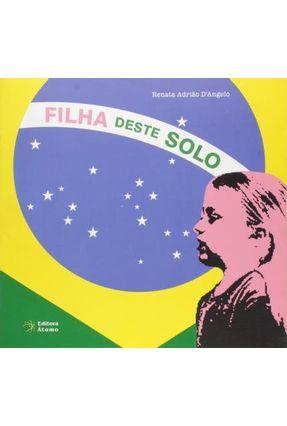 Filha Deste Solo - D'angelo,Renata Adriao | Tagrny.org