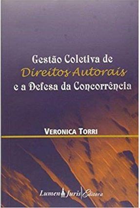 Gestão Coletiva de Direitos Autorais e a Defesa da Concorrência - Torri,Veronica pdf epub