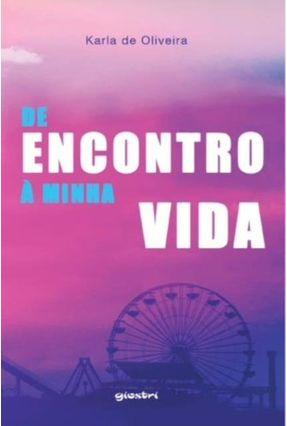 De Encontro Á Minha Vida - De Oliveira,Karla pdf epub